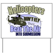 Helicopters Don't Fly Yard Sign
