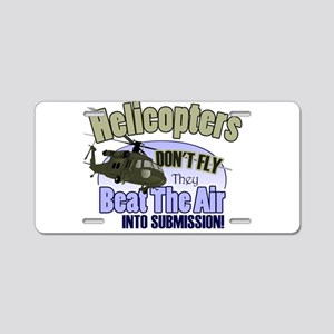 Helicopters Don't Fly Aluminum License Plate