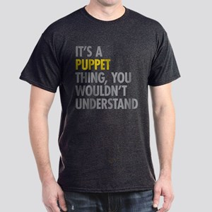 Its A Puppet Thing Dark T-Shirt