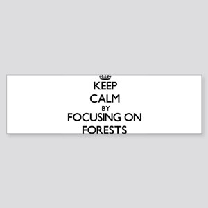 Keep Calm by focusing on Forests Bumper Sticker