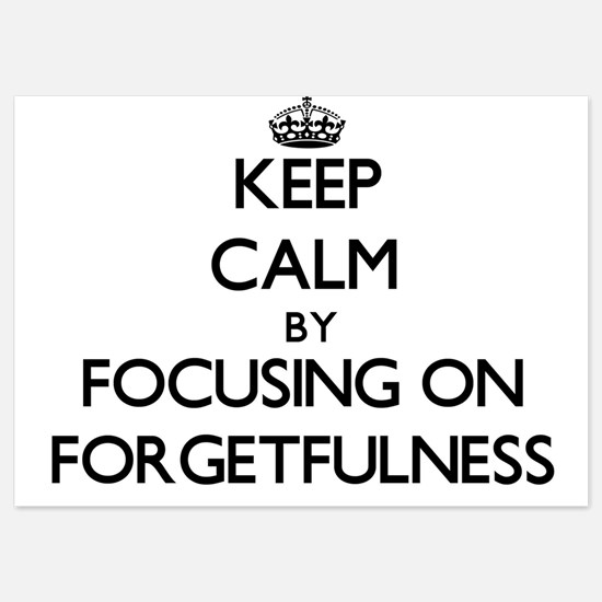 Keep Calm by focusing on Forgetfulness Invitations