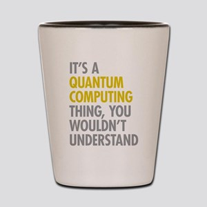 Quantum Computing Thing Shot Glass