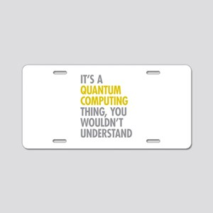 Quantum Computing Thing Aluminum License Plate