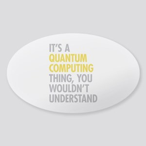 Quantum Computing Thing Sticker (Oval)