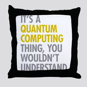 Quantum Computing Thing Throw Pillow