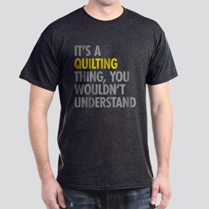 Its A Quilting Thing Dark T-Shirt
