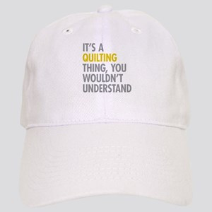 Its A Quilting Thing Cap