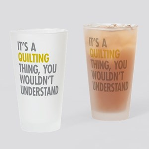 Its A Quilting Thing Drinking Glass