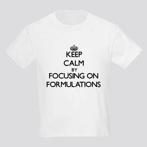 Keep Calm by focusing on Formulations T-Shirt
