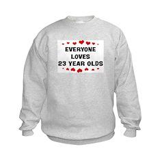 Everyone Loves 23 Year Olds Sweatshirt