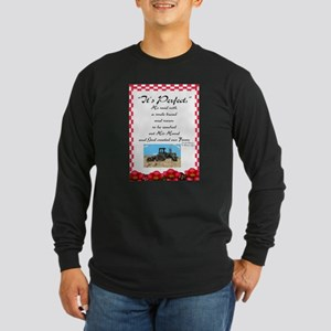 It's Perfect, He Said: Long Sleeve T-Shirt