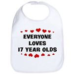 Everyone Loves 17 Year Olds Bib
