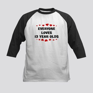 Everyone Loves 13 Year Olds Kids Baseball Jersey