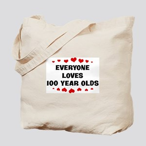 Everyone Loves 100 Year Olds Tote Bag