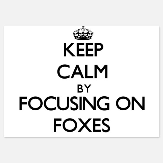 Keep Calm by focusing on Foxes Invitations