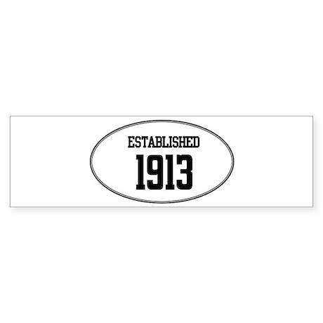 Established 1913 Bumper Sticker