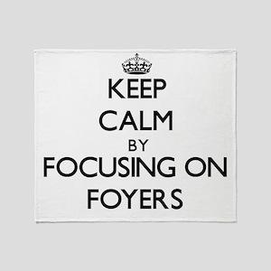 Keep Calm by focusing on Foyers Throw Blanket