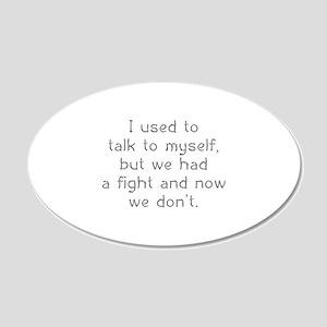 I Used To Talk To Myself 22x14 Oval Wall Peel