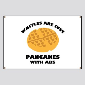 Waffles Are Just Pancakes With Abs Banner