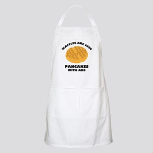 Waffles Are Just Pancakes With Abs Apron