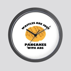 Waffles Are Just Pancakes With Abs Wall Clock