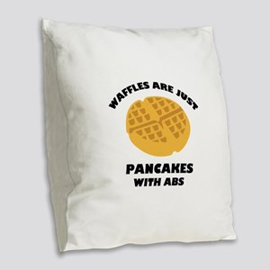 Waffles Are Just Pancakes With Abs Burlap Throw Pi