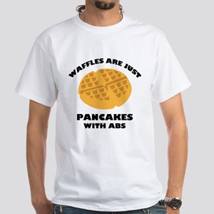 Waffles Are Just Pancakes With Abs White T-Shirt