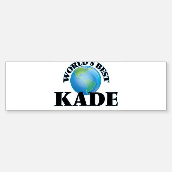 World's Best Kade Bumper Bumper Bumper Sticker