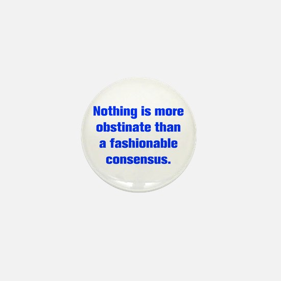 Nothing is more obstinate than a fashionable conse