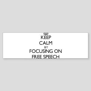 Keep Calm by focusing on Free Speec Bumper Sticker