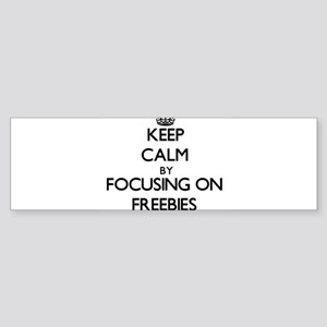 Keep Calm by focusing on Freebies Bumper Sticker