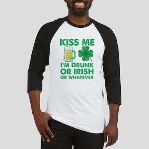 Kiss Me I'm Drunk or Irish or Whatever Baseball Je