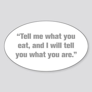 Tell me what you eat and I will tell you what you