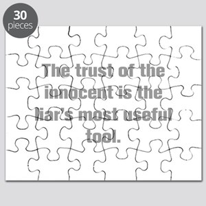 The trust of the innocent is the liar s most usefu