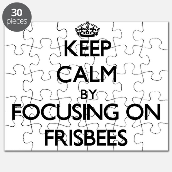 Keep Calm by focusing on Frisbees Puzzle
