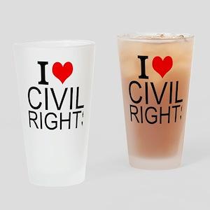 I Love Civil Rights Drinking Glass