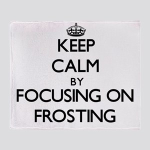 Keep Calm by focusing on Frosting Throw Blanket