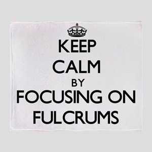 Keep Calm by focusing on Fulcrums Throw Blanket