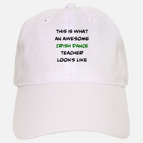 awesome irish dance teacher Baseball Baseball Cap
