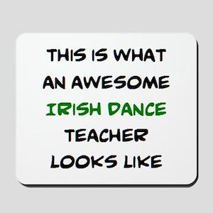 awesome irish dance teacher Mousepad
