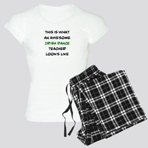awesome irish dance teacher Women's Light Pajamas