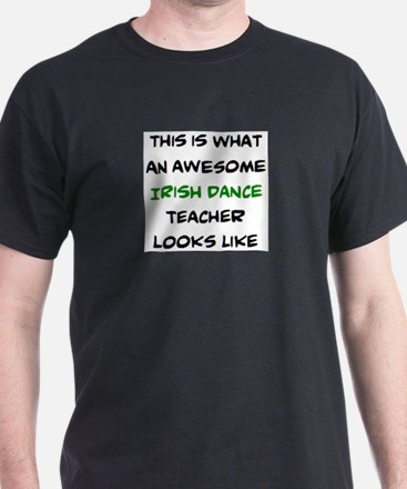 awesome irish dance teacher T-Shirt