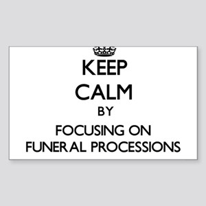 Keep Calm by focusing on Funeral Processio Sticker