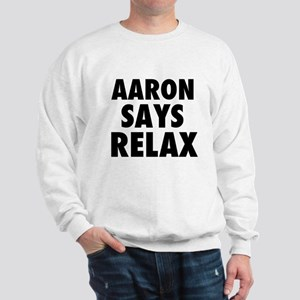 Aaron Says Relax Sweatshirt
