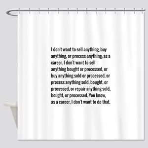 Lloyd Dobler Quote Shower Curtain