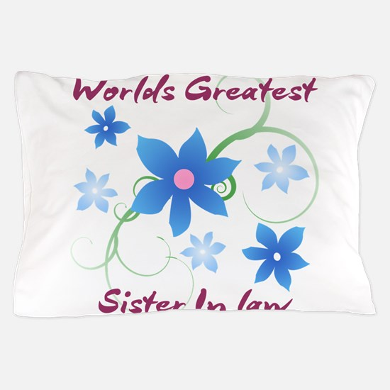 World's Greatest Sister-In-Law (Flower Pillow Case