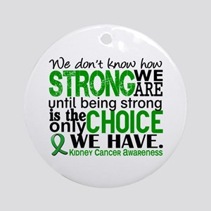 Kidney Cancer HowStrongWeAre Gree Ornament (Round)
