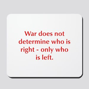 War does not determine who is right only who is le