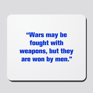 Wars may be fought with weapons but they are won b