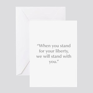 When you stand for your liberty we will stand with